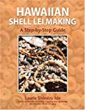 img - for Hawaiian Shell Lei Making: A Step by Step Guide book / textbook / text book