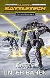 Katze unter Bären: Classic BattleTech-Roman (Nr. 11) - Erster Teil des Bear-Zyklus
