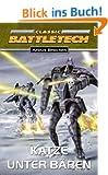 Katze unter B�ren: Classic BattleTech-Roman (Nr. 11) - Erster Teil des Bear-Zyklus