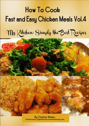How to Cook Chicken Fast and Easy (My Kitchen: Simply the Best Recipes: How to Cook Chicken Fast and Easy)