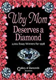 Why Mom Deserves a Diamond- 2,002 Essay Winners for 1998