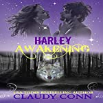 Harley-Awakening: Awakening Series, Book 1 | Claudy Conn
