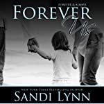 Forever Us (       UNABRIDGED) by Sandi Lynn Narrated by Felicity Munroe, David Benjamin Bliss