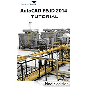 AutoCAD P&ID 2014 Tutorial eBook: Online Instructor: Amazon.ca: Kindle