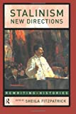 Stalinism: New Directions (Rewriting Histories)