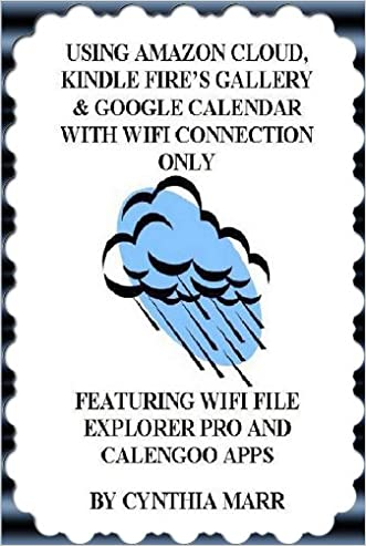 Using Amazon Cloud, Kindle Fire's Gallery & Google Calendar With WiFi Connection Only