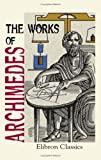 Image of The Works of Archimedes: Edited in Modern Notation with Introductory Chapters by T. L. Heath