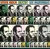 Steve Reich: Sextet; Six Marimbas 6台のマリンバ