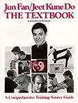 Jun Fan/Jeet Kune Do: The Textbook
