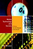 Brian Winston Media, Technology and Society: A History - From the Telegraph to the Internet