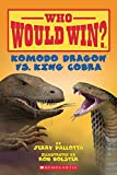img - for Komodo Dragon vs. King Cobra (Who Would Win?) book / textbook / text book