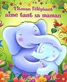 echange, troc Claudine Gévry, Sabine Minssieux - Titouan l'éléphant aime tant sa maman