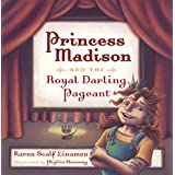 Princess Madison and the Royal Darling Pageant (Princess Madison Trilogy)