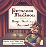 Princess Madison and the Royal Darling Pageant (Princess Madison Trilogy) (0800718402) by Linamen, Karen Scalf