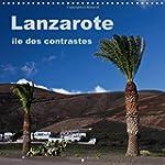 Lanzarote - Ile des Contrastes: Un Vo...
