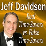 Real TimeSavers vs. False TimeSavers | Jeff Davidson
