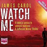 Watch Me (Unabridged)