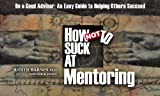 img - for How NOT to Suck At Mentoring book / textbook / text book