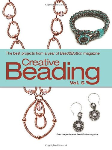 Creative Beading Vol 5 The Best Projects from a Year of Bead Button Magazine087116406X : image