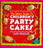 The Idiot's Guide to Children's Party Cakes