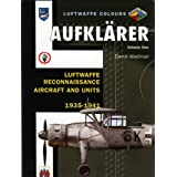 Aufklarer: Luftwaffe Reconnaissance Aircraft and Units 1935-1941 v. 1 (Luftwaffe Colours)by David Wadman
