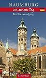Naumburg an einem Tag: Ein Stadtrundgang