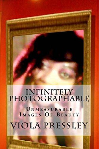 Infinitely Photographable: Unmeasurable Images Of Beauty