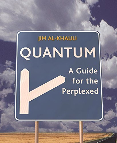 Quantum: A Guide for the Perplexed by Dr. Jim Al-Khalili (2004-09-01)