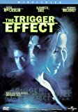 The Trigger Effect (Widescreen) (Bilingual)