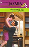 Algo Mas Que Un Acuerdo: (Something More Than An Agreement) (Harlequin Jazmin) (Spanish Edition) (0373681933) by Jacobs, Holly