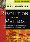 Mal Warwick Revolution in the Mailbox: Your Guide to Successful Direct Mail Fundraising (The Mal Warwick Fundraising Series)