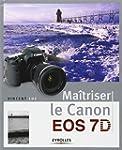 Ma�triser le Canon EOS 7D