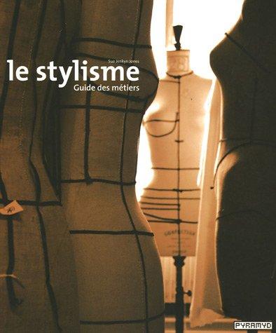 Le stylisme : Guide des métiers
