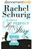 An (Almost) Perfect Love Story (Love Story Book Three) (English Edition)