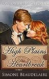 High Plains Heartbreak (Love on the High Plains Book 3)