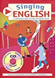img - for Singing English: 22 Photocopiable Songs and Chants for Learning English (Singing Languages) book / textbook / text book