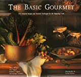 img - for THE BASIC GOURMET: 100 FOOLPROOF RECIPES AND ESSENTIAL TECHNIQUES FOR THE BEGINNING COOK book / textbook / text book