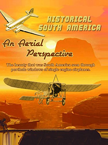 Historical South America: An Aerial Perspective