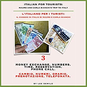 Italian for Tourists Third Lesson: Money Exchange, Numbers, Time, Reservation, Phone Call Audiobook