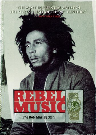Rebel Music - The Bob Marley Story