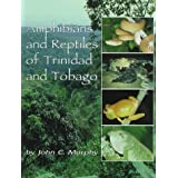 Amphibians and Reptiles of Trinidad and Tobagoby John C. Murphy