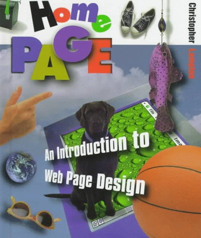 Home Page: An Introduction to Web Page Design (First Book)