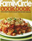 img - for Family Circle Cookbook: The Ultimate Recipe Collection for Busy Families book / textbook / text book