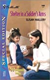 Shelter In A Soldier's Arms (That Special Woman!) (Silhouette Special Edition) (0373244002) by Mallery, Susan