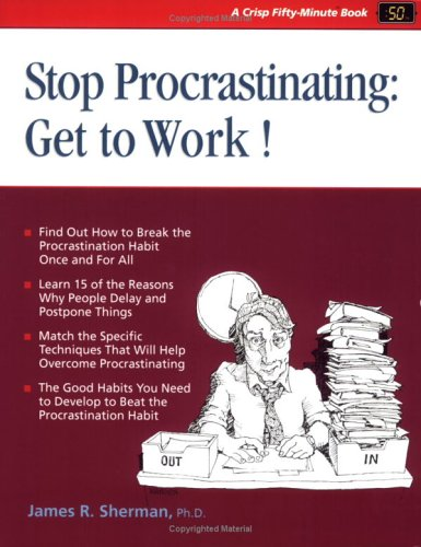 Stop Procrastinating: Get to Work! (50-Minute Series)