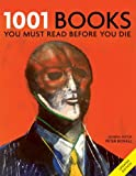 1001: Books You Must Read Before You Die: You Must Read Before You Die