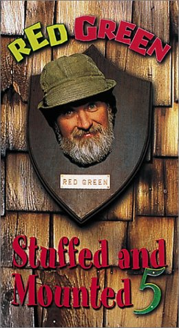 Red Green: Stuffed & Mounted 5 [VHS]
