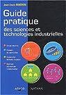 Guide pratique des sciences et technologies industrielles, lyc�es techniques par Fanchon