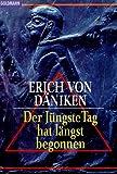 Der Jüngste Tag hat längst begonnen: Die Messiaserwartungen und die Außerirdischen - Erich von Däniken