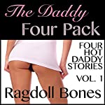 The Daddy Four Pack, Volume 1: Erotic Short Stories | Ragdoll Bones